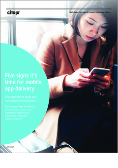 Five signs its time for mobile workspace delivery